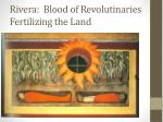 rivera blood of revolutinaries fertilizing the land