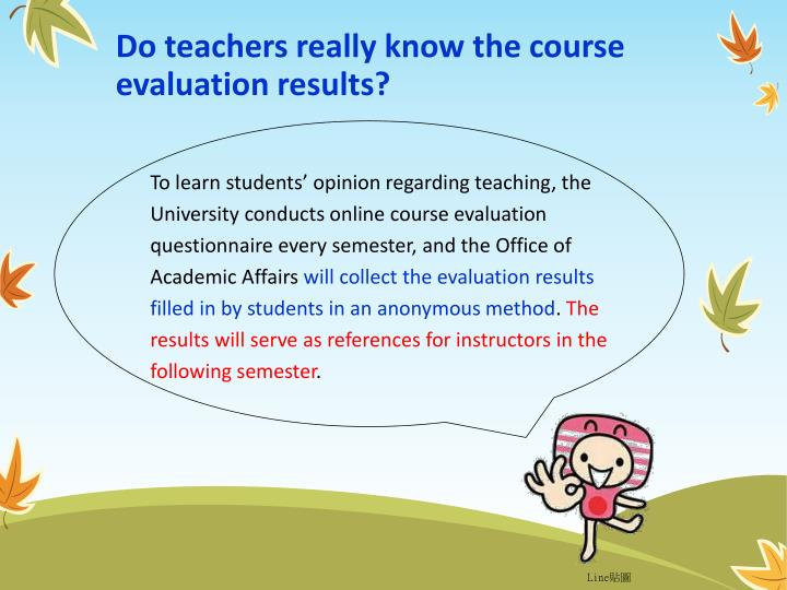 Do teachers really know the course evaluation results