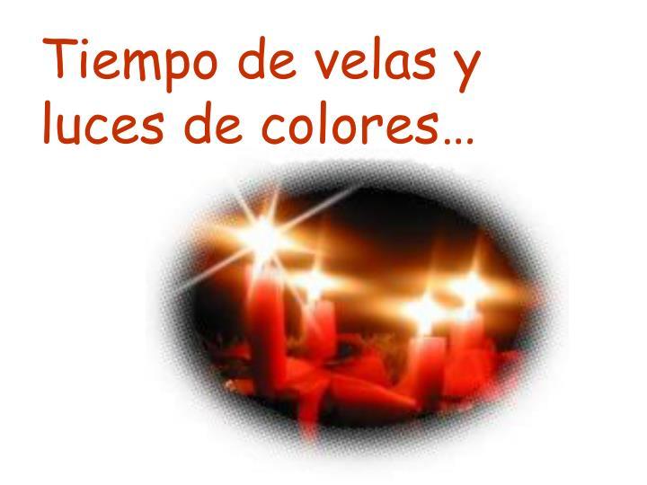 Tiempo de velas y luces de colores…