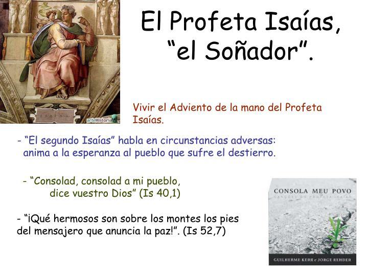 """El Profeta Isaías, """"el Soñador""""."""