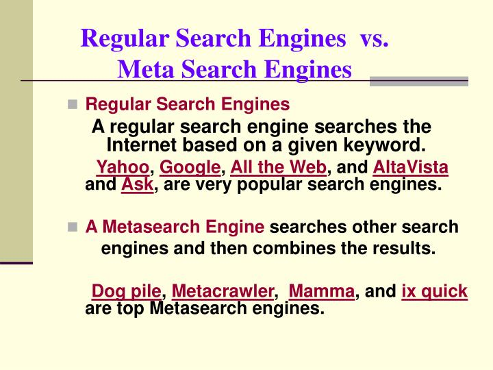 Regular Search Engines  vs. Meta Search Engines