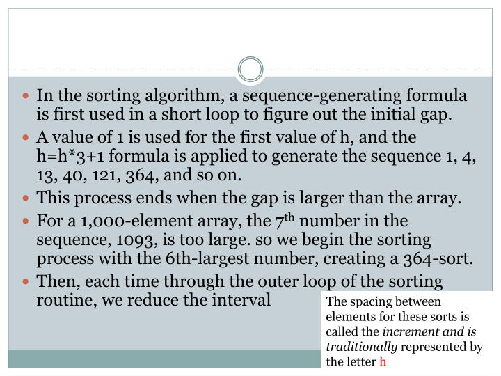 In the sorting algorithm, a sequence-generating formula is first used in a short loop to figure out the initial gap.