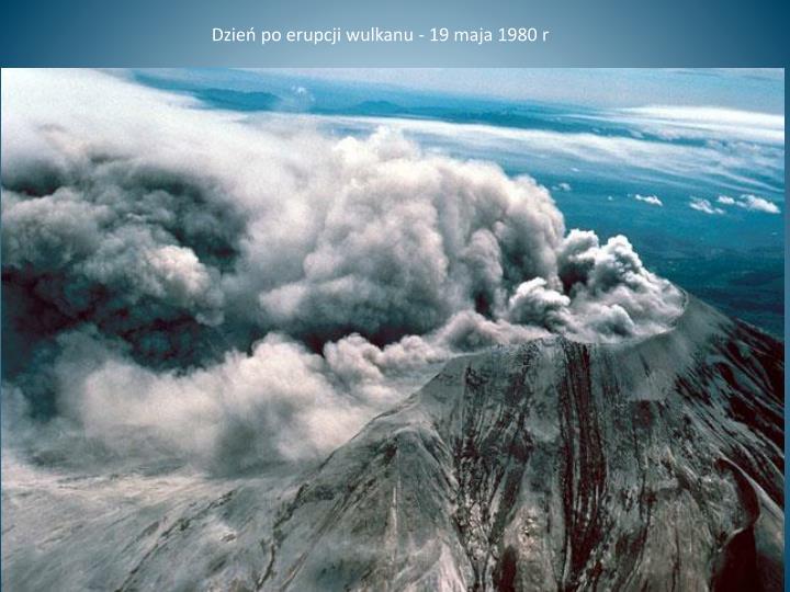 Dzień po erupcji wulkanu - 19 maja 1980