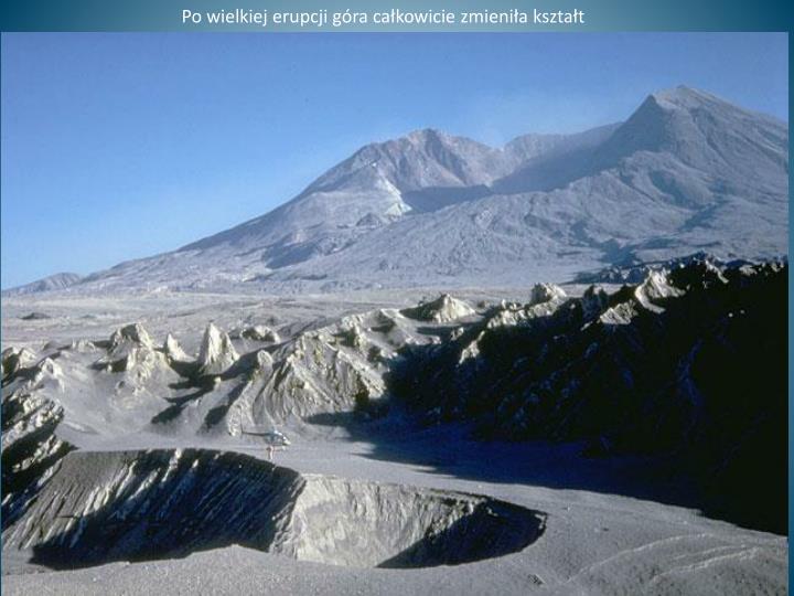 Po wielkiej erupcji góra całkowicie zmieniła kształt