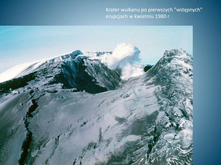 """Krater wulkanu po pierwszych """"wstępnych"""" erupcjach w kwietniu 1980"""