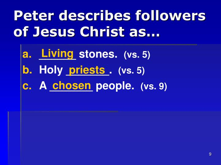 Peter describes followers of Jesus Christ as…