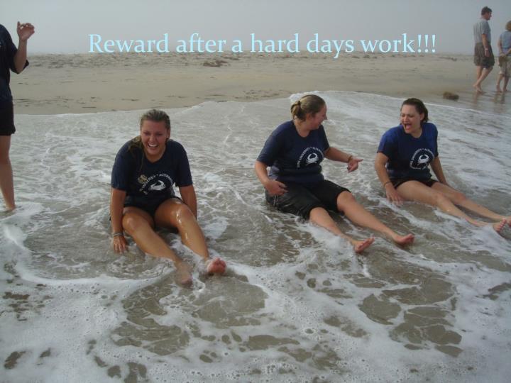 Reward after a hard days work!!!