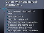 others will need partial assistance