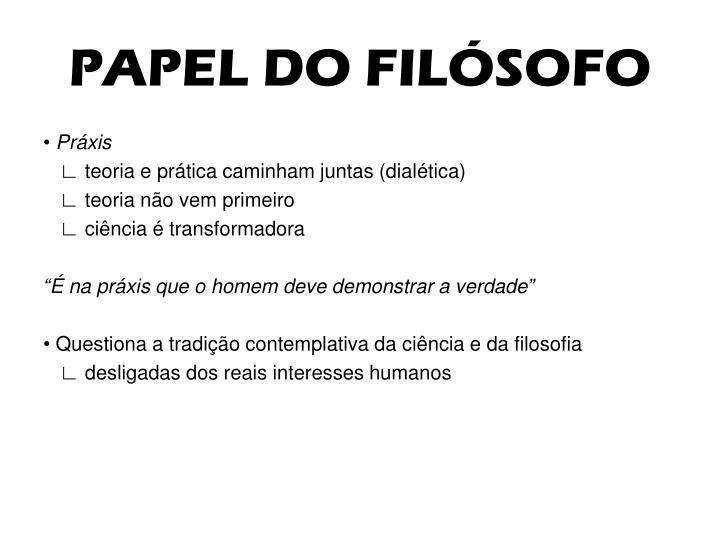 PAPEL DO FILÓSOFO