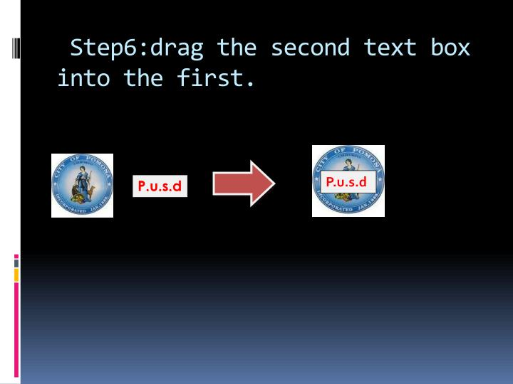 Step6:drag the second text box into the first.