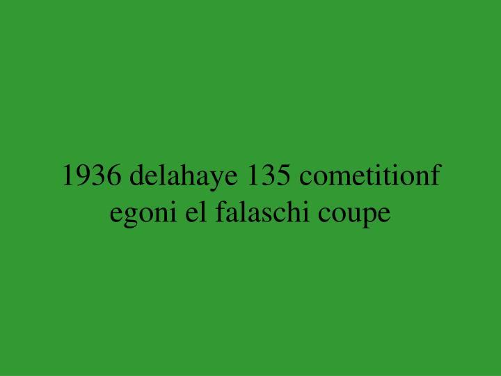 1936 delahaye 135 cometitionf egoni el falaschi coupe