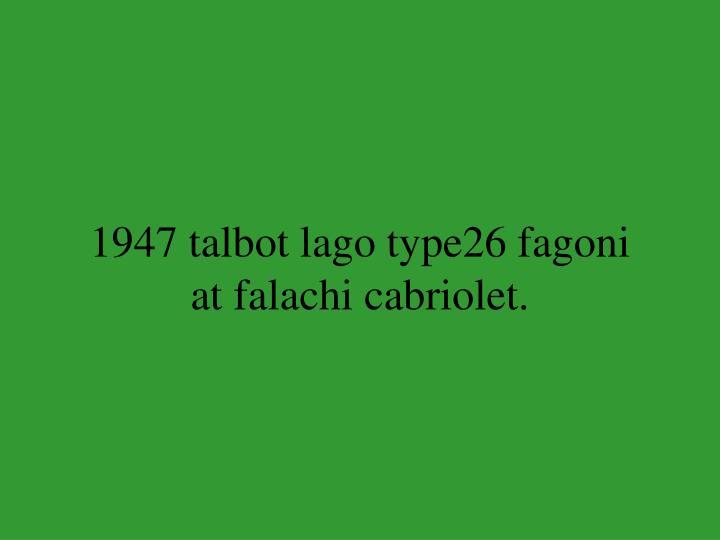 1947 talbot lago type26 fagoni at falachi cabriolet