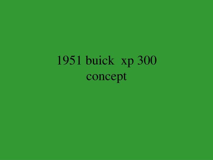 1951 buick  xp 300