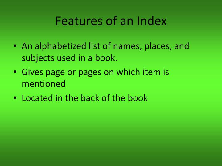 Features of an index