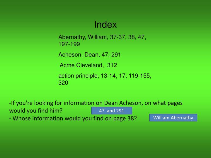 -If you're looking for information on Dean Acheson, on what pages would you find him?