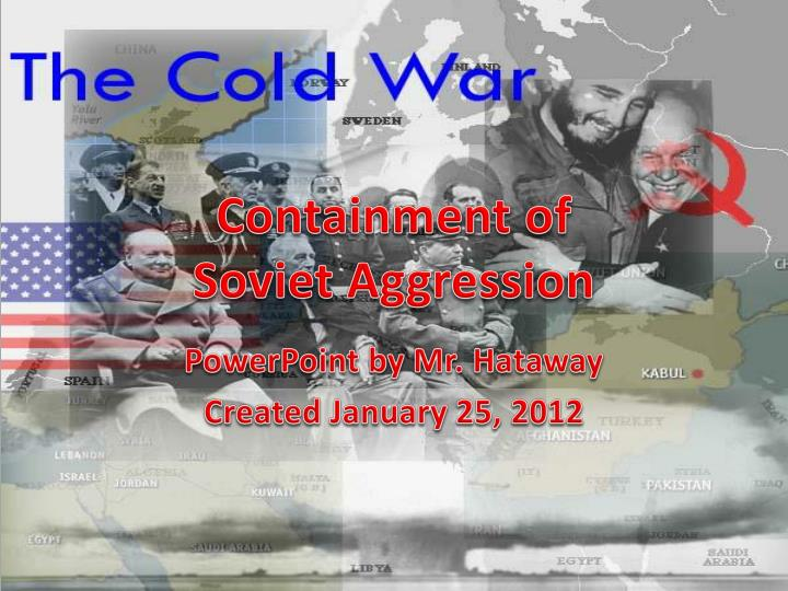 containment of soviet aggression n.