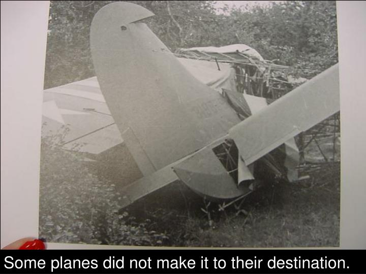 Some planes did not make it to their destination.