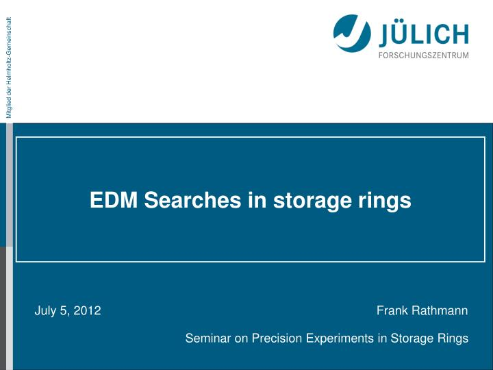 edm searches in storage rings n.