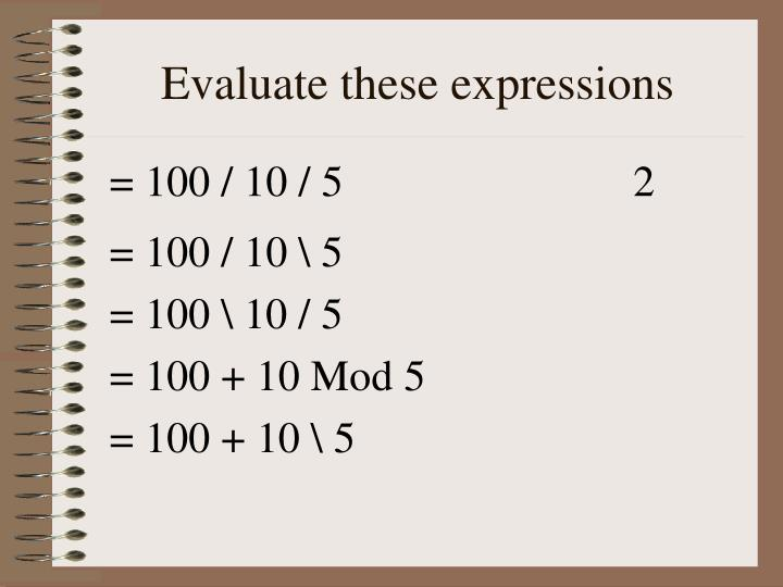Evaluate these expressions
