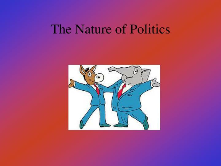 The Nature of Politics