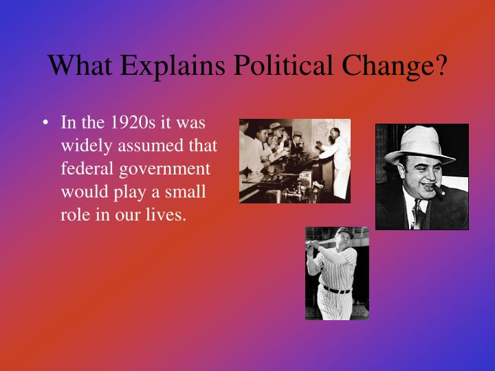 What Explains Political Change?