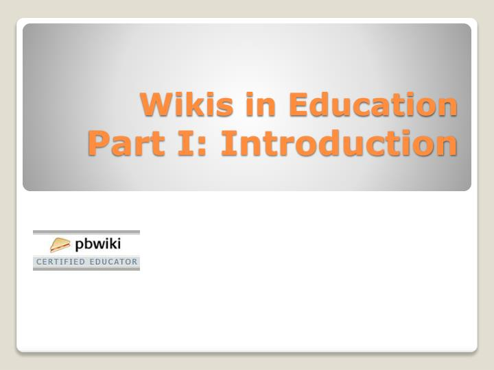 Wikis in education part i introduction