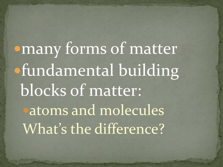 many forms of matter