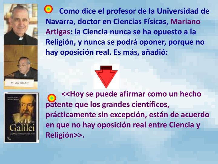 Como dice el profesor de la Universidad de Navarra, doctor en Ciencias Físicas,