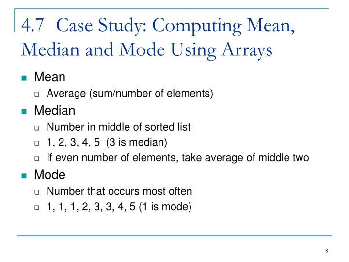 4.7	Case Study: Computing Mean, Median and Mode Using Arrays