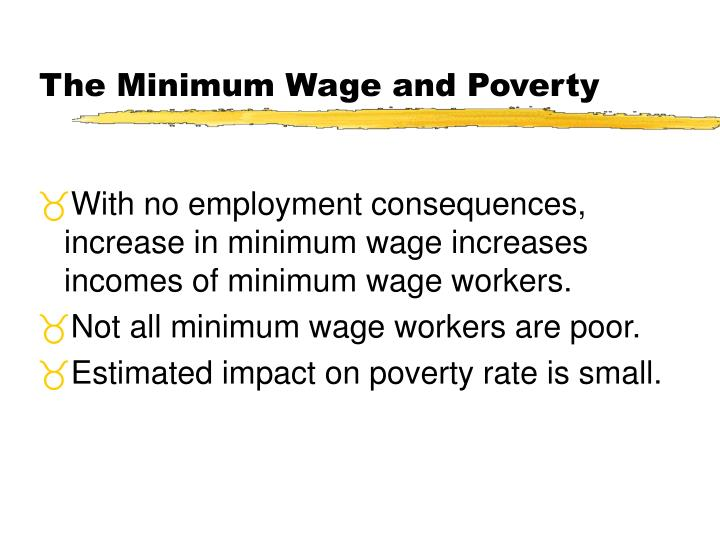 The Minimum Wage and Poverty