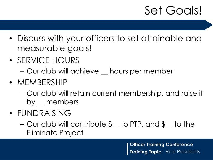 Discuss with your officers to set attainable and measurable goals!