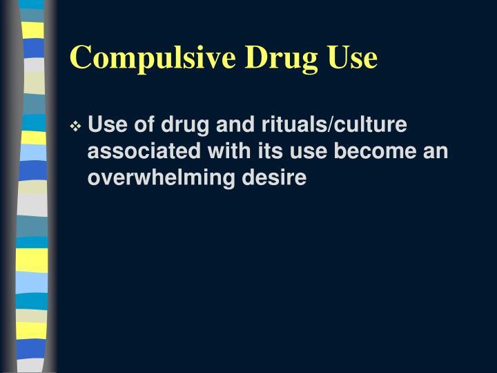 Compulsive Drug Use