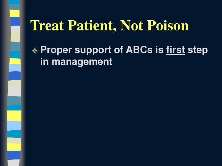 Treat Patient, Not Poison