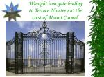 wrought iron gate leading to terrace nineteen at the crest of mount carmel