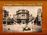 groppi soliman pasha sq 1929