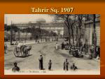 tahrir sq 1907