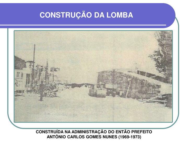 CONSTRUÇÃO DA LOMBA