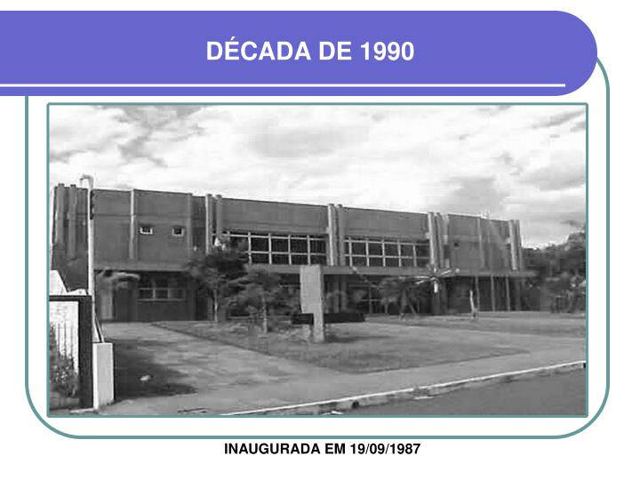DÉCADA DE 1990