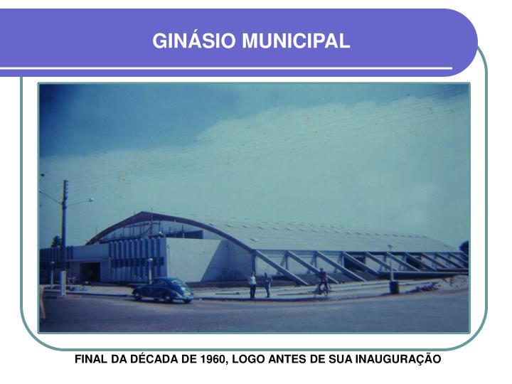 GINÁSIO MUNICIPAL