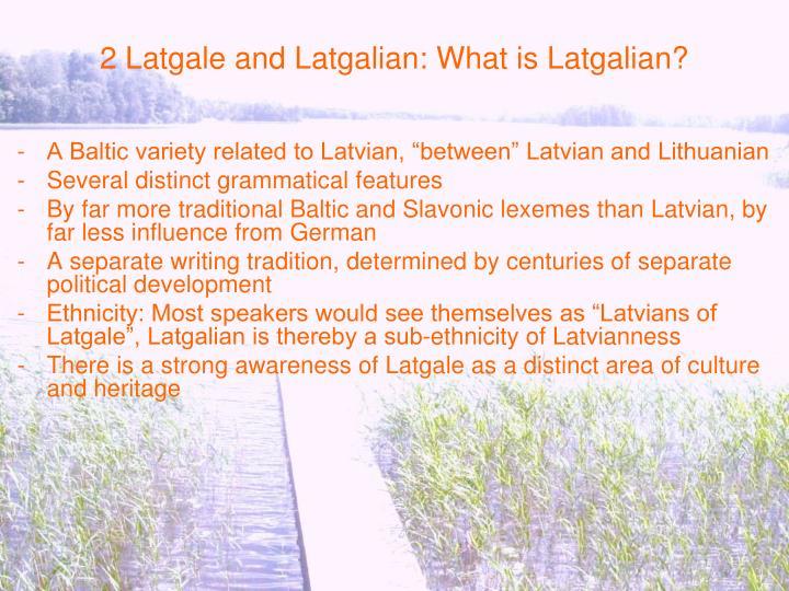 2 Latgale and Latgalian: What is Latgalian?
