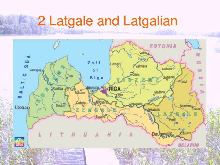 2 Latgale and Latgalian