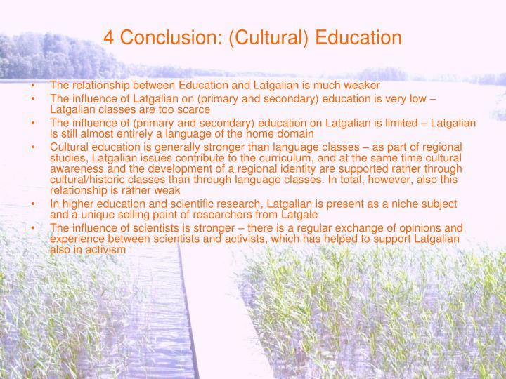 4 Conclusion: (Cultural) Education