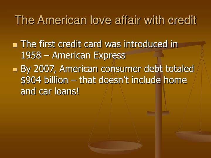 The american love affair with credit1