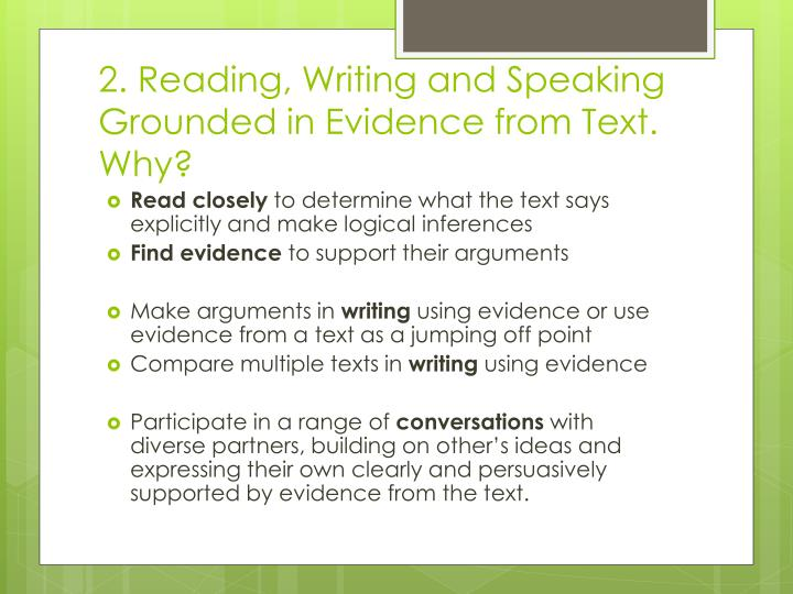 2. Reading, Writing and Speaking Grounded in Evidence from Text. Why?