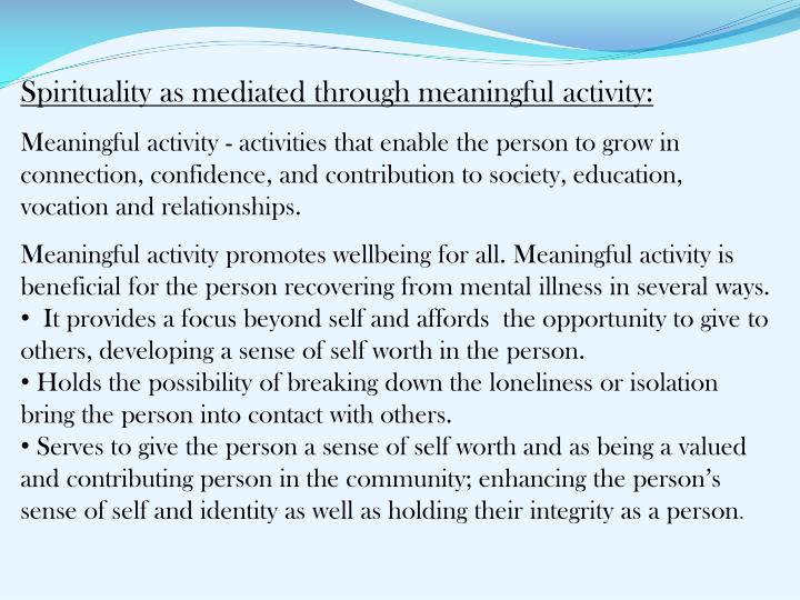 Spirituality as mediated through meaningful activity:
