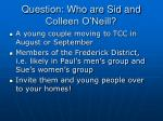 question who are sid and colleen o neill