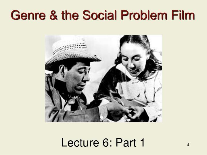Genre & the Social Problem Film