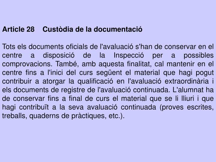Article 28    Custòdia de la documentació