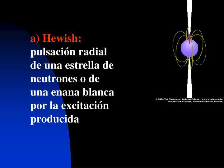 a) Hewish: