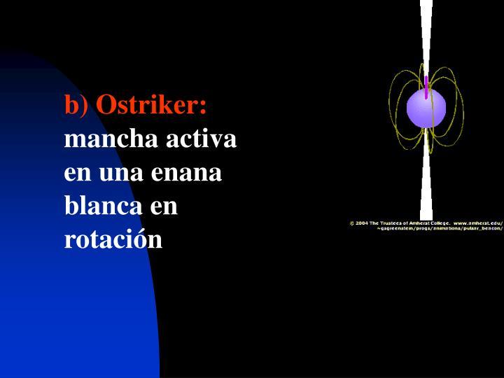b) Ostriker: